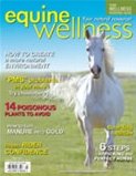 Equine Wellness - magazine cover - a book review on the Illustrated Guide to Holistic Care for Horses was published in Equine Wellness